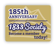 185th Anniversary | 1833 Society. Become a Member today!