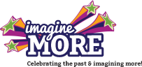 Imagine More! Celebrating the past and imagining more!
